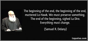 The beginning of the end, the beginning of the end, muttered Lo Hawk ...