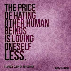 ... other human beings is loving oneself less eldridge cleaver soul on ice