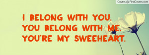 belong with you. you belong with me. you're my sweeheart. , Pictures