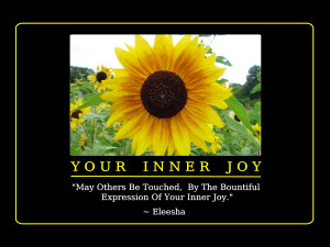 ... Be Touched, By The Bountiful Expression Of Your Inner Joy.