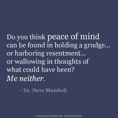 of mind can be found in holding a grudge… or harboring resentment ...