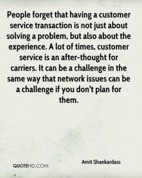 Amit Shankardass - People forget that having a customer service ...