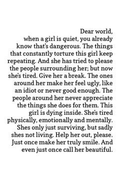 ... feel ugly, like an idiot or never good enough. the people around her