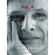 Harlan Ellison's Bugfuck - Love Love Love the quote