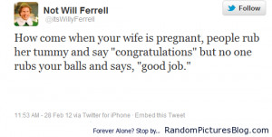 Tags : funny , quote , twitter , will ferrell