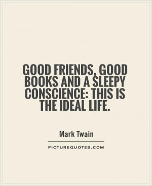 Friends Quotes Book Quotes Conscience Quotes Mark Twain Quotes