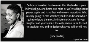 Self-determination has to mean that the leader is your individual gut ...