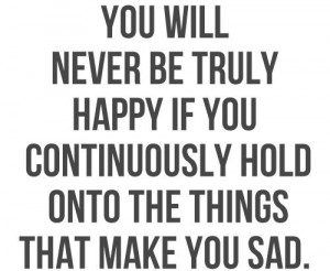 to be truly happy : quotes and sayings: Go Away Quotes, Truths Quotes ...