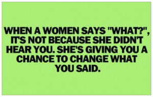 change funny quotes, when a women says what?