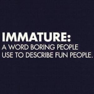 Immature Quotes