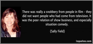 snobbery from people in film - they did not want people who had come ...