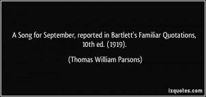 ... Familiar Quotations, 10th ed. (1919). - Thomas William Parsons
