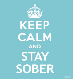Keep Calm and Stay Sober #sober #recovery #keepcalm | http://www ...