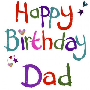 Happy Birthday Dad Quotes - Happy Birthday Dad Quotes Pictures
