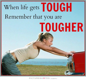 Life Quotes Motivational Quotes Remember Quotes Tough Life Quotes