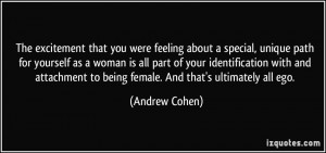 you were feeling about a special, unique path for yourself as a woman ...