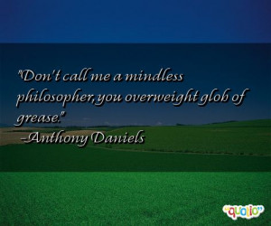 ... Quotes http://www.famousquotesabout.com/quote/Don_t-call-me-a/38058