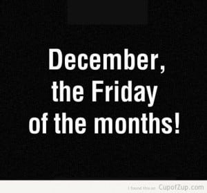 December the friday of the months cup of zup