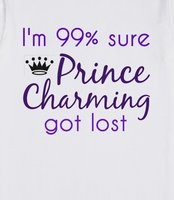Prince Charming Quotes Im 99% sure prince charming