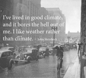 ... Quotes, Steinbeck Quotes, Climate, Rain Seattle, Seattle Weather, 30S