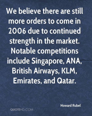 We believe there are still more orders to come in 2006 due to ...