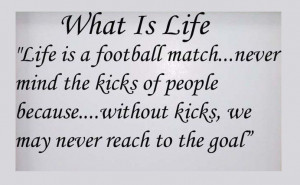 Life is a football match- Life Quotes