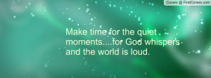 Make Time for as God Whispers Quiet Moments