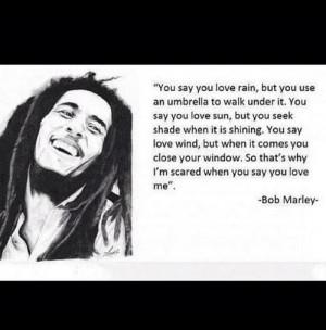 Great quotes, sayings, love, rain, bob marley