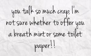 talk crap LOL :P