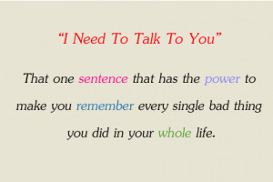 """Need To Talk To You""""- That One Sentence…."""
