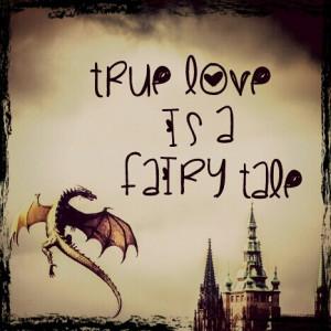 True Love Is A Fairy Tale