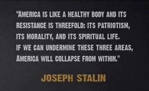 """Stalin Quote: """"America is like a healthy body and its resistance is ..."""