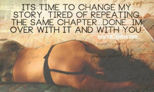 ... of repeating the same chapter...done...im over with it and with you