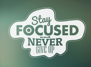 Keys to Staying Focused & Reaching Your Goals