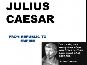 roman republic and julius caesar Gaius julius caesar woos a roman military and political stiffler he played a critical role in thur transformation f thur roman republic into thur roman empire.