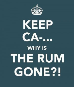 Why is the rum always gone?!
