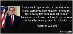 quote-a-volunteer-is-a-person-who-can-see-what-others-cannot-see-who ...