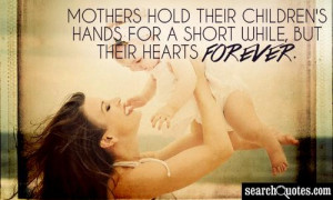 Mothers hold their children's hands for a short while, but their ...