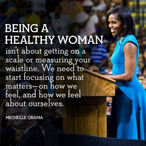 ... inspirational quote by first lady Michelle Obama about being a healthy