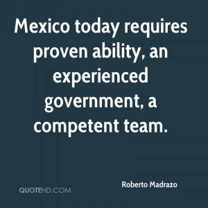 Mexico Today Requires Proven Ability, An Experienced Government, A ...