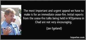 to make is for an immediate cease-fire. Initial reports from the cease ...