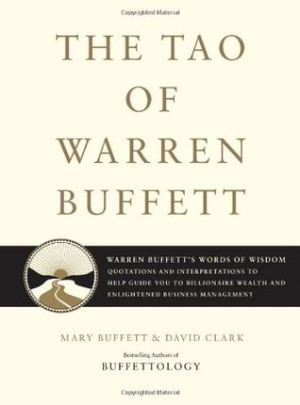 Tao of Warren Buffett: Warren Buffett's Words of Wisdom - Quotations ...