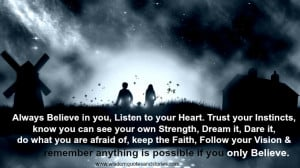 ... . Believe in you and follow your vision - Wisdom Quotes and Stories