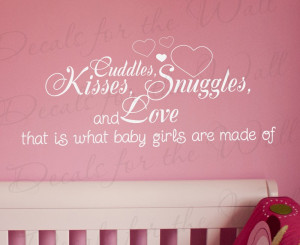 Cuddle Kisses Snuggles and Love Baby Girl's Room Wall Sticker Quote