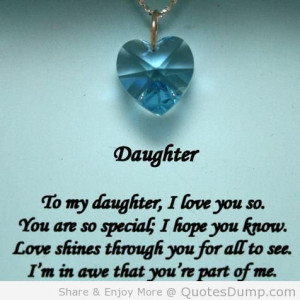 Daughter -To My Daughter, I love you so .you are so special; I hope ...