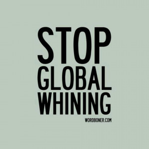 Stop global whining - Funny pictures! Picture
