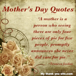 Mothers Day quotes and sayings including funny Mothers Day quotations ...