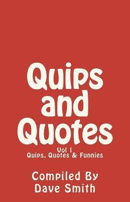Quips, Quotes and Funnies: Volume 1 by Smith, Dave [Paperback]