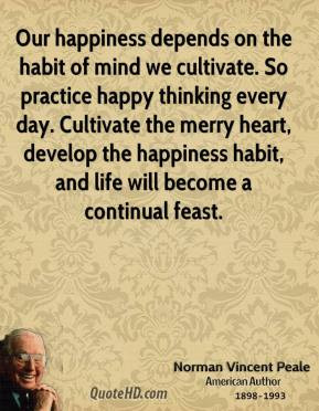 norman-vincent-peale-quote-our-happiness-depends-on-the-habit-of-mind ...