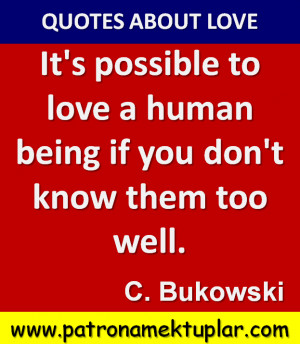 QUOTES ABOUT LOVE (CHARLES BUKOWSKI)